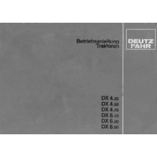 Deutz DX4.30 - DX4.50 - DX4.70 - DX6.10 - DX6.30 - DX6.50 Operators Manual
