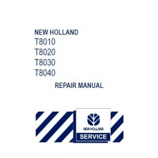New Holland T8010 - T8020 - T8030 - T8040 - T8000 Series Workshop Manual